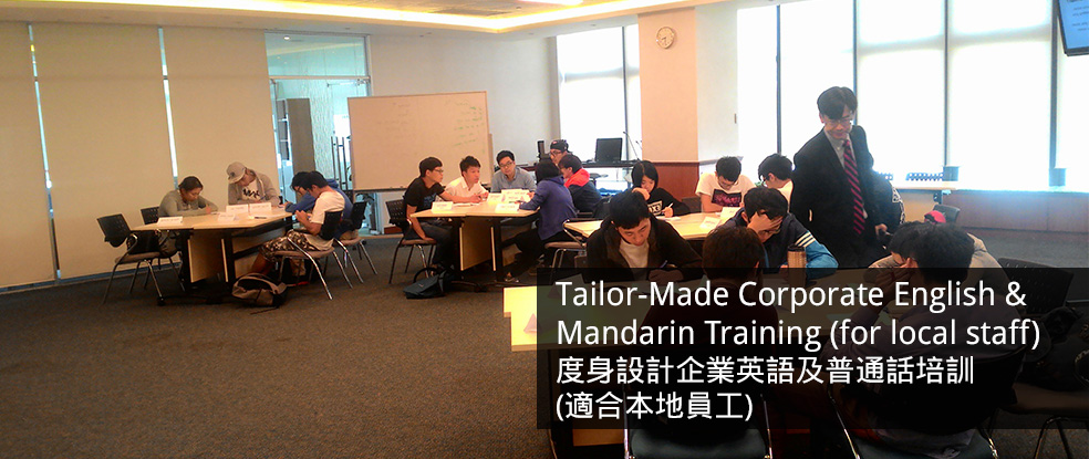 Tailor-Made Corporate English & Mandarin Training (for local staff)